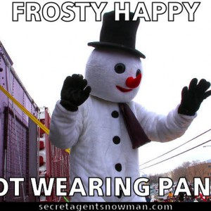 frosty happy not wearing pants